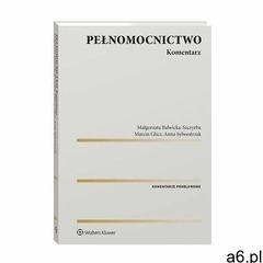 Pełnomocnictwo. komentarz - anna sylwestrzak, marcin glicz, małgorzata balwicka-szczyrba (pdf) - ogłoszenia A6.pl