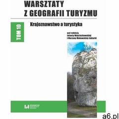 Warsztaty z geografii turyzmu, tom 10 - jolanta wojciechowska, marzena makowska-iskierka (pdf) - ogłoszenia A6.pl