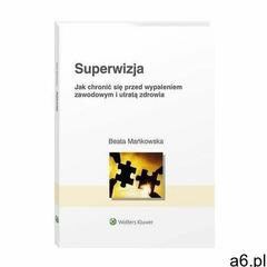 Superwizja. jak chronić się przed wypaleniem zawodowym i utratą zdrowia - beata mańkowska (pdf) (978 - ogłoszenia A6.pl