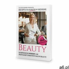 Recepta na sukces w biznesie beauty - Klaudia Krabes-Czarnacka (9788395957604) - ogłoszenia A6.pl