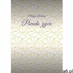 Pseudo życie - patrycja b (epub) - ogłoszenia A6.pl