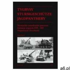 Tygrysy Sturmgeschütze Jagdpanthery Niemieckie samodzielne pancerne formacje wsparcia 1939 ? 1945, W - ogłoszenia A6.pl