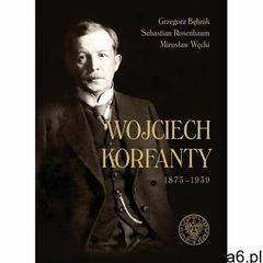 Wojciech Korfanty 1873-1939, Instytut Pamięci Narodowej - ogłoszenia A6.pl