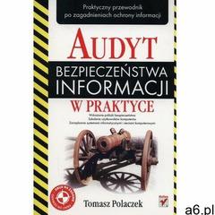 Audyt bezpieczeństwa informacji w praktyce - Polaczek Tomasz - książka, Helion - ogłoszenia A6.pl