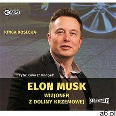 Elon Musk Wizjoner z Doliny Krzemowej [Kosecka Kinga], Kinga Kosecka - ogłoszenia A6.pl