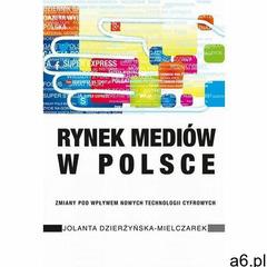 Rynek mediów w Polsce [Dzierżyńska-Mielczarek Jolanta] - ogłoszenia A6.pl
