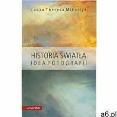 Historia światła. Idea fotografii, Universitas - ogłoszenia A6.pl