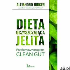 Dieta oczyszczająca jelita. przełomowy program clean gut - alejandro junger (9788380879720) - ogłoszenia A6.pl