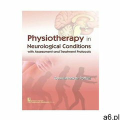 Physiotherapy in Neurological Conditions with Assessment and Treatment Protocols - ogłoszenia A6.pl