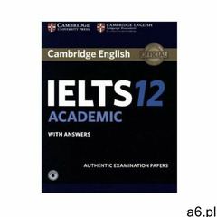 Cambridge IELTS 12 Academic - Student's Book with answers and downloadable Audio - ogłoszenia A6.pl