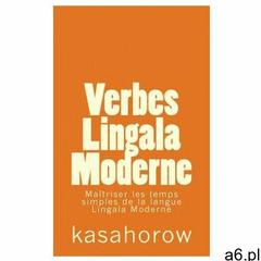 Verbes Lingala Moderne: Maîtriser les temps simples de la langue Lingala Moderne - ogłoszenia A6.pl