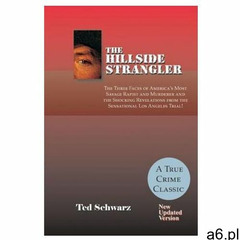 Hillside Strangler: The Three Faces of America's Most Savage Rapist and Murderer - ogłoszenia A6.pl