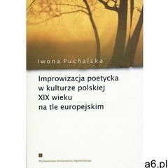 Improwizacja poetycka w kulturze polskiej XIX wieku na tle europejskim (2013) - ogłoszenia A6.pl