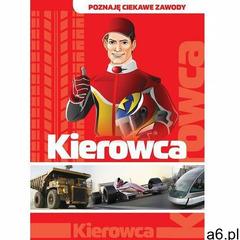 Poznaję ciekawe zawody. Kierowca - Jolanta Bąk (9788378552239) - ogłoszenia A6.pl
