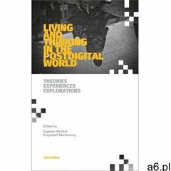 Living and thinking in the postdigital world. theories, experiences, explorations, Universitas - ogłoszenia A6.pl
