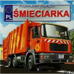 Poznajemy pojazdy Śmieciarka, Jędraszek Izabela - ogłoszenia A6.pl