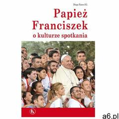 Papież Franciszek o kulturze spotkania, Bratni Zew - ogłoszenia A6.pl