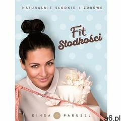 Fit słodkości - Paruzel Kinga (9788380530621) - ogłoszenia A6.pl