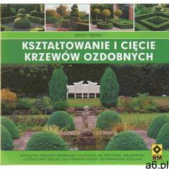 Kształtowanie i cięcie krzewów ozdobnych (72 str.) - ogłoszenia A6.pl