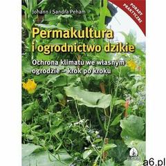 Permakultura i ogrodnictwo dzikie - Johann i Sandra Peham - książka (145 str.) - ogłoszenia A6.pl