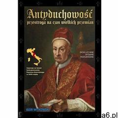 Antyduchowość. Przestroga na czas wielkich przemian - WITKOWSKI IGOR - książka (9788395329876) - ogłoszenia A6.pl