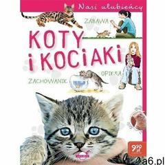 Nasi ulubieńcy. Koty i kociaki - P. Czapczyk, J. Baszczak - książka (48 str.) - ogłoszenia A6.pl
