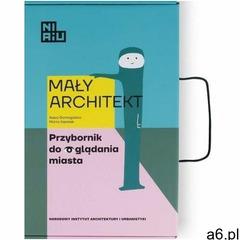 Mały Architekt. Przybornik do oglądania miasta - Kasia Domagalska, Marta Kwiatek - książka - ogłoszenia A6.pl