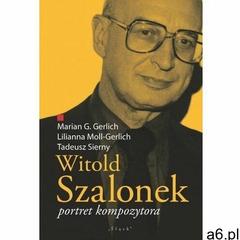 Witold Szalonek. Portret kompozytora - praca zbiorowa - książka (9788381830348) - ogłoszenia A6.pl