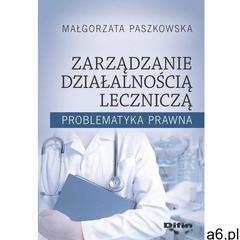 Zarządzanie działalnością leczniczą - Małgorzata Paszkowska, Difin - ogłoszenia A6.pl