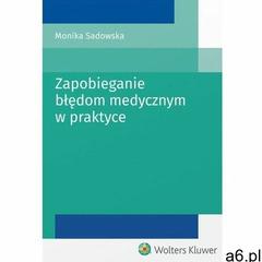 Zapobieganie błędom medycznym w praktyce - Monika Sadowska (282 str.) - ogłoszenia A6.pl