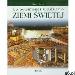 Co powinieneś wiedzieć o Ziemi Świętej - Page Nick - książka (9788376602141) - ogłoszenia A6.pl