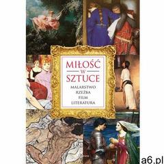 Miłość w sztuce. Rzeźba, obraz, literatura, film (112 str.) - ogłoszenia A6.pl