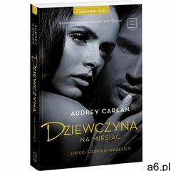 DZIEWCZYNA NA MIESIĄC LIPIEC SIERPIEŃ WRZESIEŃ - AUDREY CARLAN (9788379459896) - ogłoszenia A6.pl