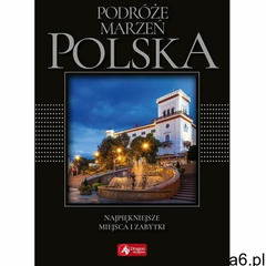 Podróże marzeń. Polska (exclusive) wyd.2018 (9788378876045) - ogłoszenia A6.pl