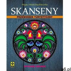 Skanseny Przewodnik turystyczny - Osip-Pokrywka Magda, Osip-Pokrywka Mirek - książka (2014) - ogłoszenia A6.pl
