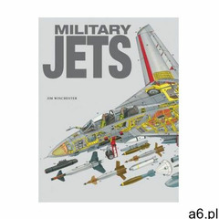 Military Jets Jim Winchester (9781782747284) - ogłoszenia A6.pl