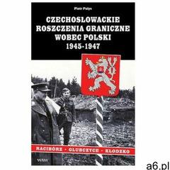 Czechosłowackie roszczenia graniczne wobec Polski 1945-1947. Racibórz-Kłodzko-Głubczyce (2007) - ogłoszenia A6.pl