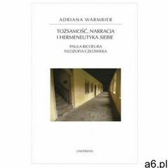 Tożsamość, narracja i hermeneutyka siebie. - Adriana Warmbier - ogłoszenia A6.pl