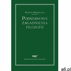 Podstawowe zagadnienia filozofii - Martin Heidegger, Martin Heidegger - ogłoszenia A6.pl