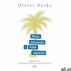 Wyspa daltonistów i wyspa sagowców, Sacks Oliver - ogłoszenia A6.pl