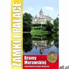 Zamki i pałace Bramy Morawskiej (182 str.) - ogłoszenia A6.pl
