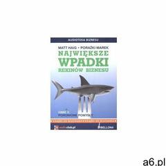 Największe wpadki rekinów biznesu. Część 1. Porażki rozszerzania marek (audiobook) Matt Haig (978836 - ogłoszenia A6.pl