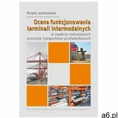 Ocena funkcjonowania terminali intermodalnych... - Rolnad Jachimowski - książka (9788378147718) - ogłoszenia A6.pl