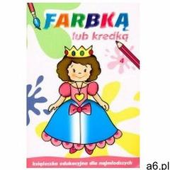 Farbką lub kredką. Część 4. Książeczka edukacyjna dla najmłodszych Dorota Krassowska (9788374374262) - ogłoszenia A6.pl