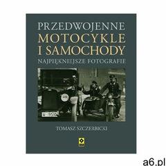 Przedwojenne motocykle i samochody osobowe. Najpiękniejsze fotografie Szczerbicki Tomasz - ogłoszenia A6.pl