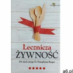 Lecznicza żywność - Jeśli zamówisz do 14:00, wyślemy tego samego dnia. (9788361640417) - ogłoszenia A6.pl