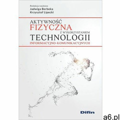 Aktywność fizyczna z wykorzystaniem technologii.. Małgorzata Sękalska (9788380858329) - ogłoszenia A6.pl