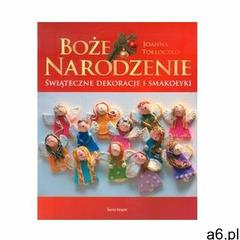 Boże Narodzenie Świąteczne dekoracje i smakołyki Tołłoczko Joanna - ogłoszenia A6.pl