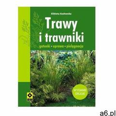 Trawy i trawniki. Gatunki, uprawa, pielęgnacja Elżbieta Kozłowska (9788377732205) - ogłoszenia A6.pl