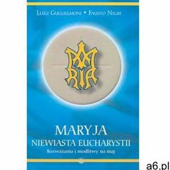 Maryja Niewiasta Eucharystii Guglielmoni Luigi, Negri Fausto (838928989X) - ogłoszenia A6.pl